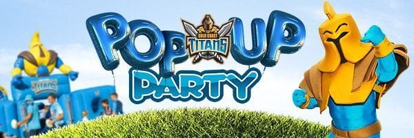 Gold Coast Titans POP UP Party