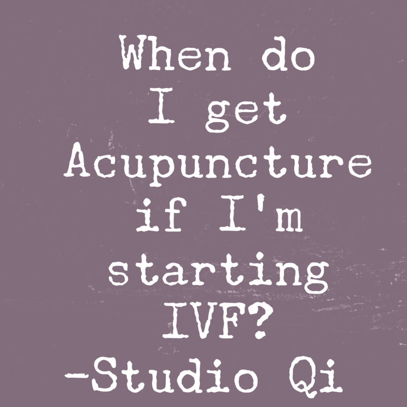 When do I get acupuncture if I'm starting IVF?