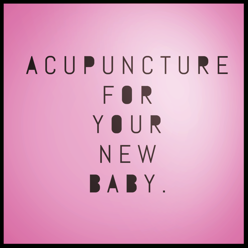 Your newborn and Acupuncture