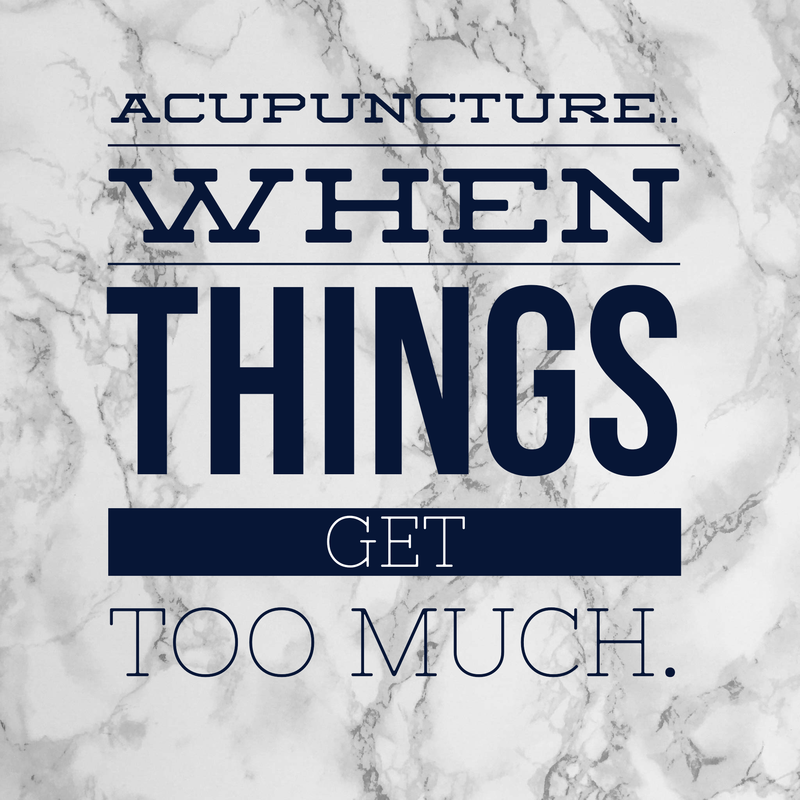 Acupuncture, when things get too much