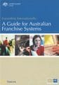 Expanding Internationally: A Guide for Australian Franchise Systems