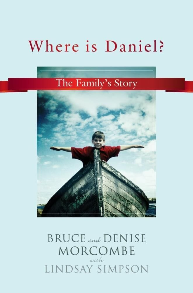 Where is Daniel? The Family's Story - Signed by Bruce and Denise
