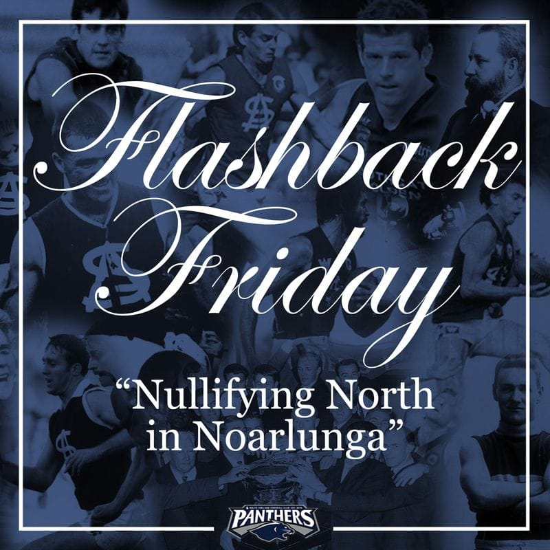 Flashback Friday: Nullifying North in Noarlunga