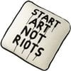 Rock Your Crib - Start Art Not Riots Cushion Cover