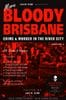 MORE BLOODY BRISBANE VOLUME 2: Crime & Murder in the River City  - edited by Jack Sim