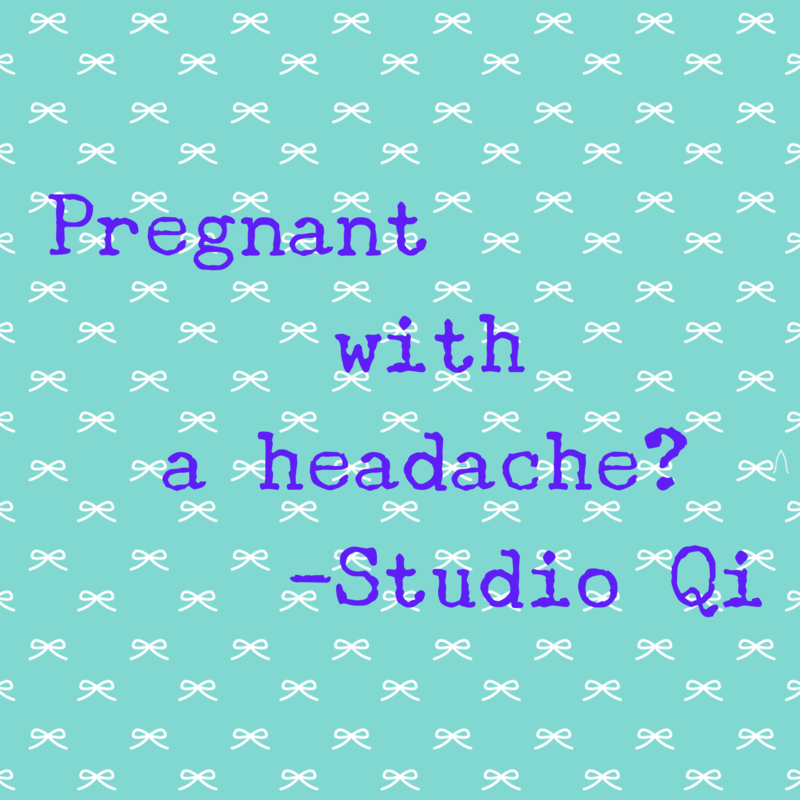Week 3 - Headaches and Migraines during pregnancy.